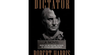 'The Dictator' completes the Robert Harris trilogy about the great Cicero