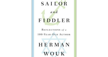 'Sailor and Fiddler' is Herman Wouk's nonchalantly charming memoir