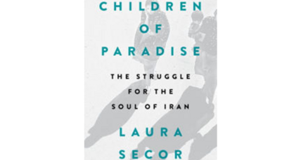 'Children of Paradise' is a journalist's riveting exploration of today's Iran