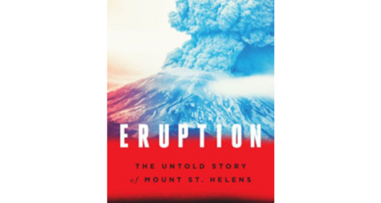 'Eruption,' in an evocative retelling, places Mount St. Helens in context