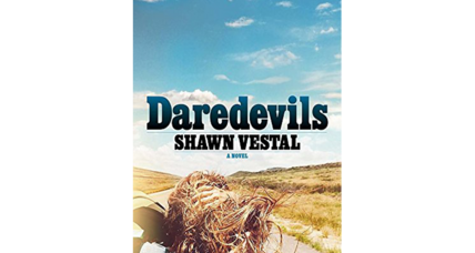 'Daredevils,' by Shawn Vestal, takes risks but lands safely