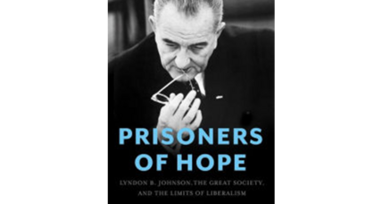 'Prisoners of Hope' fully, shrewdly chronicles LBJ's 'Great Society'