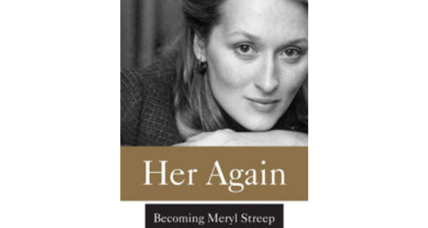 'Her Again' tells how Meryl Streep became a star