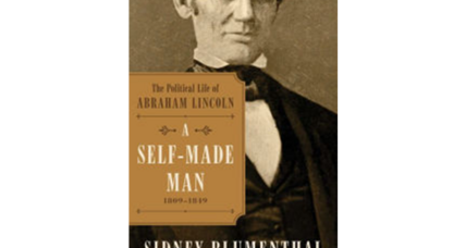 'A Self-Made Man' follows Abraham Lincoln from youth to political hustler