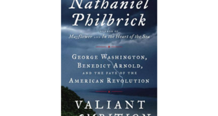 'Valiant Ambition' offers a more nuanced history of Benedict Arnold