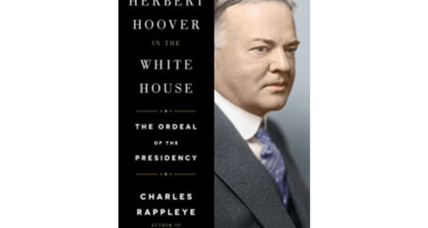 'Herbert Hoover in the White House' offers a more fully dimensional portrait
