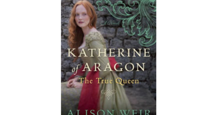 'Katherine of Aragon' offers a lusciously sympathetic portrait of a spurned royal