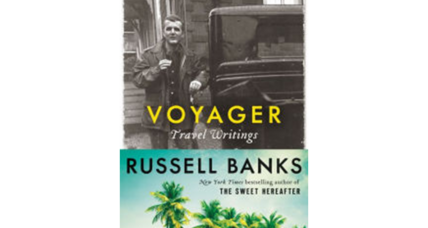 'Voyager' is Russell Banks's quest to unite place and meaning