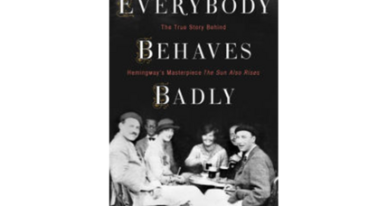 'Everyone Behaves Badly' chronicles the rise of Ernest Hemingway