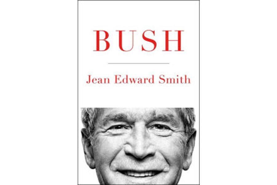 'Bush' is Jean Edward Smith's portrait of the presidency