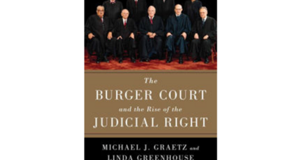 'The Burger Court and the Rise of the Judicial Right' challenges perception