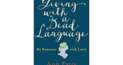 'Living with a Dead Language' proves that Latin isn't really dead at all