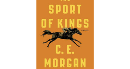 'The Sport of Kings,' C. E. Morgan's second novel, is large in every sense
