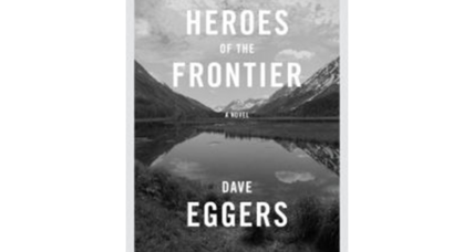 'Heroes of the Frontier' is a journey without destination
