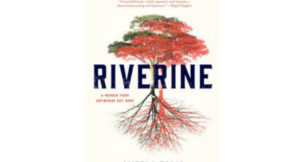 'Riverine' is the memoir of a writer who cannot slip free of her past