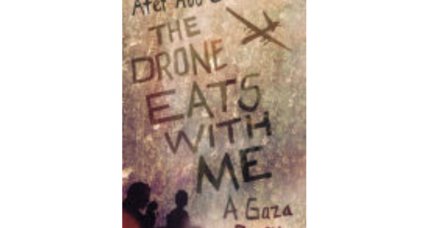 'The Drone Eats with Me' chronicles life under bombardment in Gaza