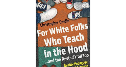 'For White Folks Who Teach in the Hood' offers advice from a transformational educator