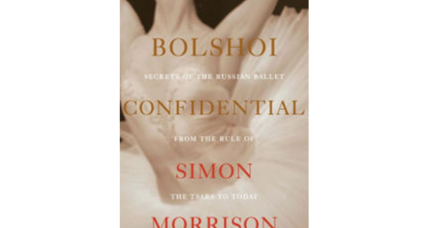 'Bolshoi Confidential' weaves history, scandal, art into a compelling survey