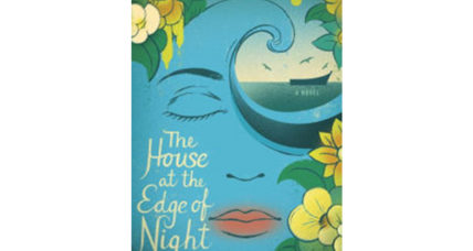 'The House at the Edge of Night' makes a dreamy vacation read
