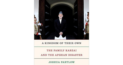 'A Kingdom of their Own' tries to make sense of Afghanistan and the Karzais