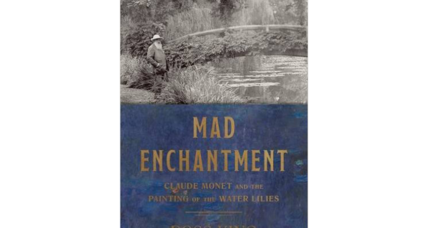 'Mad Enchantment' is a compelling portrait of Monet and his chef d'œuvre