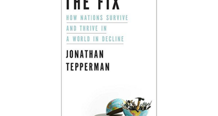 'The Fix' seeks out strategies to solve the vexing problems facing nations