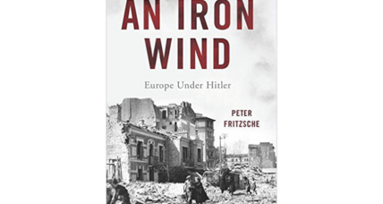 'An Iron Wind' is an unsparing, riveting examination of life under Hitler