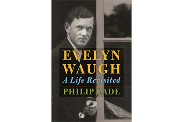 Evelyn Waugh: A Life Revisited By Philip Eade Henry Holt and Co.