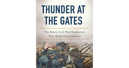 'Thunder at the Gates' celebrates 200,000 black Civil War soldiers