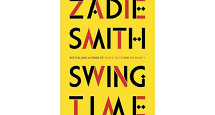 'Swing Time' is Zadie Smith's virtuoso tale of class, race, and friendship
