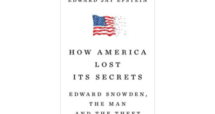 'How America Lost Its Secrets' depicts a darker, complicated Edward Snowden