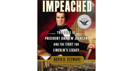 How hard is it to impeach a president? Ask Andrew Johnson.