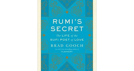 'Rumi's Secret' offers an expanded view of the 13th-century poet and mystic