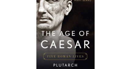 'The Age of Caesar' collects new translations of five Plutarch bios