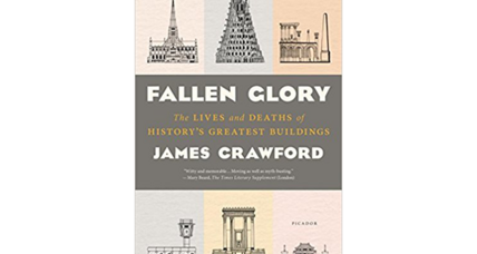 'Fallen Glory' explores the most famous buildings that no longer exist