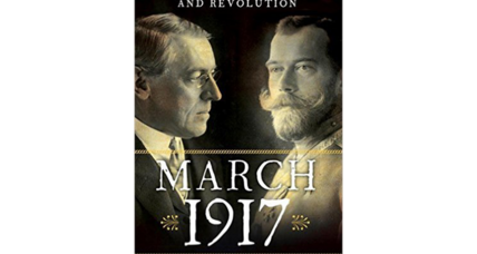 'March 1917' follows Russia and the US in a year that shaped the future