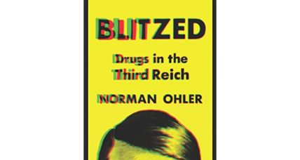 'Blitzed' details drug abuse in the Third Reich, from foot soldiers to the Führer