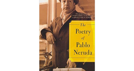 How Pablo Neruda helped me appreciate Poetry Month – and much more