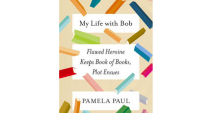 'My Life with Bob' is a rollicking, intimate journey to a booklover's heart