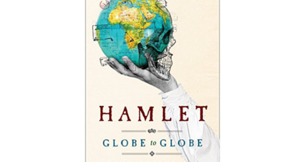 'Hamlet Globe to Globe' chronicles the most idealistic theatrical tour ever