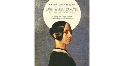'Jane Welsh Carlyle and Her Victorian World' brings a forgotten talent to life
