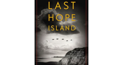 'Last Hope Island' celebrates the brave exiles who helped defeat Nazi Germany