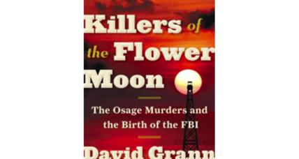 'Killers of the Flower Moon' is a true crime slice of Native American history