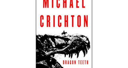 'Dragon Teeth' – the latest posthumous Crichton book – is propulsively readable