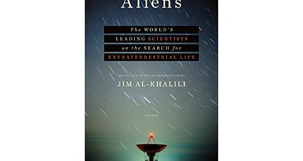 'Aliens' asks scientists to consider – seriously – extraterrestrial life