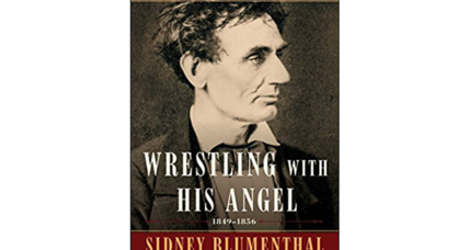 'Wrestling with His Angel' follows Lincoln through his 'wilderness years'