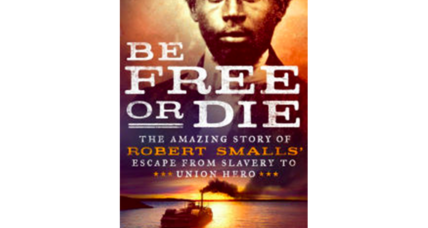'Be Free or Die' profiles former slave and US Congressman Robert Smalls