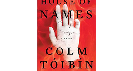 'House of Names' is Colm Tóibín's take on the House of Atreus