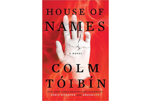 House Of Names By Colm Tóibín Scribner