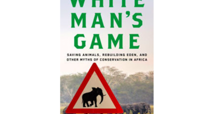 'White Man's Game' details efforts to save Mozambique's Gorongosa Park